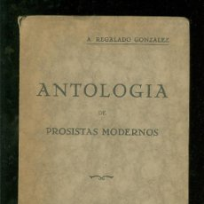 Libros antiguos: ANTOLOGIA DE PROSISTAS MODERNOS. A. REGALADO GONZALEZ. 1935. 438 PAG.. Lote 19645598