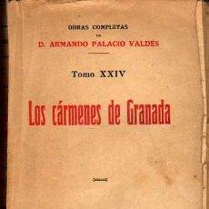 Libros antiguos: LOS CÁRMENES DE GRANADA, POR D. ARMANDO PALACIONVALDÉS. Lote 17526745