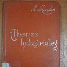 Libros antiguos: ABONOS INDUSTRIALES. ANTONIO MAYLÍN. MANUALES SOLER XX. CIRCA 1915. Lote 17580928
