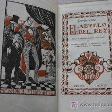 Libros antiguos: EL ABUELO DEL REY. ORNATO Y DIRECCIÓN ARTÍSTICA POR A. SALÓ. MIRÓ (GABRIEL). Lote 17582471