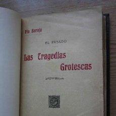Libros antiguos: EL PASADO. LAS TRAGEDIAS GROTESCAS. NOVELA. BAROJA (PÍO). Lote 17582520