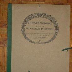 Libros antiguos: C. 1922 LE STYLE MODERNE DANS LA DECORATION INTERIEURE HENRY CLOUZOT. Lote 24583375