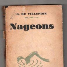 Libros antiguos: NAGEONS ! PAR G. DE VILLEPION. BERNARD GRASSET 6ª ED. PARIS 1929. Lote 18794328