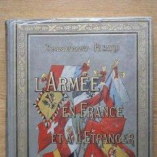 Libros antiguos: L'ARMÉE EN FRANCE ET À L'ÉTRANGER. PICARD (COMMANDANT). Lote 17622286