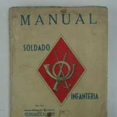 Libros antiguos: MANUAL DEL SOLDADODE INFANTERÍA. RODRIGUEZ LLANOS, DIAZ ROMAÑACH. 493 PÁG.. Lote 17645644