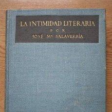 Libros antiguos: LA INTIMIDAD LITERARIA. SALAVERRÍA (JOSÉ Mª). Lote 17722232