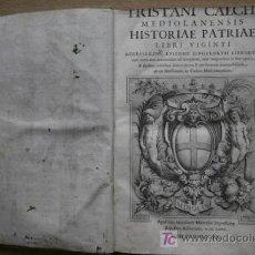 Libros antiguos: TRISTANI CALCHI MEDIOLANENSIS HISTORIAE PATRIAE LIBRI VIGINTI. CALCO (TRISTÁN). Lote 17724983