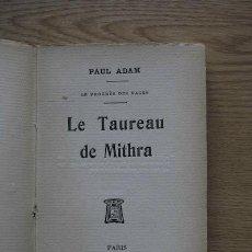 Libros antiguos: LE PROGRÈS DES RACES. LE TAUREAU DE MITHRA. ADAM (PAUL). Lote 17775765