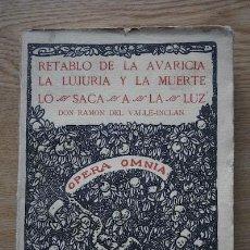 Libros antiguos: RETABLO DE LA AVARICIA, LA LUJURIA Y LA MUERTE. LO SACA A LA LUZ... VALLE-INCLÁN (RAMÓN DEL). Lote 17778223