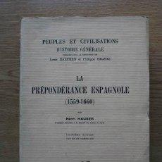 Libros antiguos: LA PRÉPONDÉRANCE ESPAGNOLE (1559-1660). HAUSER (HENRI). Lote 17779175
