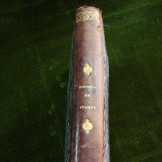 Libros antiguos: HISTORIA DE FRANCIA DESDE LOS TIEMPOS MÁS REMOTOS. L. P. ANQUETIL. MADRID 1851. . Lote 21276883