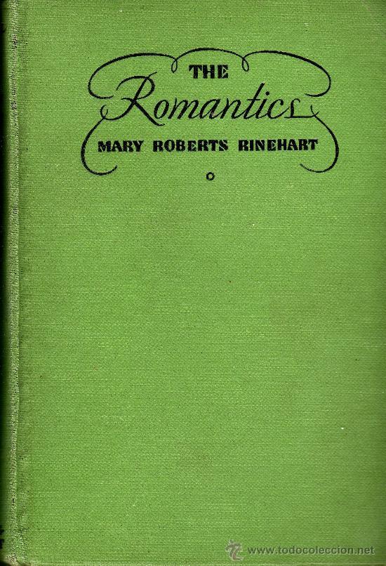 THE ROMANTICS BY MARY ROBERTS RINEHART (Libros Antiguos, Raros y Curiosos - Otros Idiomas)