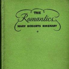 Libros antiguos: THE ROMANTICS BY MARY ROBERTS RINEHART. Lote 17826575