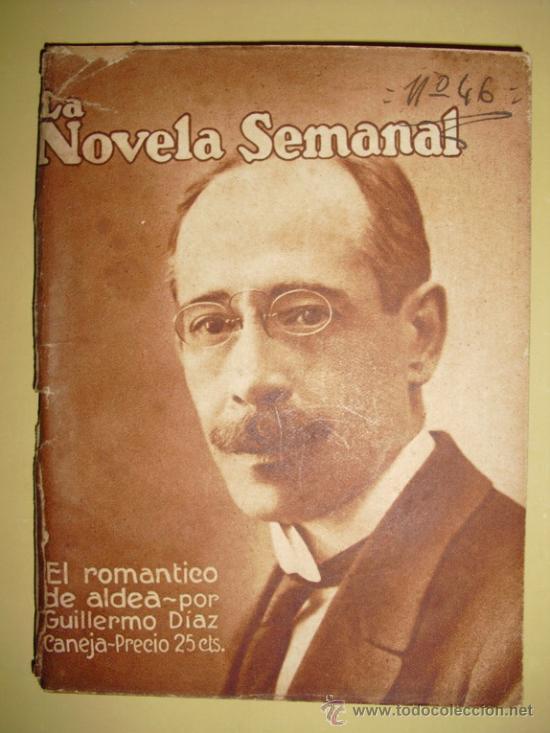 1922 EL ROMANTICO DE ALDEA GUILLERMO DIAZ CANEJA PRIMERA EDICION (Libros antiguos (hasta 1936), raros y curiosos - Literatura - Narrativa - Otros)