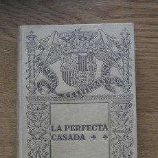 Libros antiguos: LA PERFECTA CASADA, POR EL MAESTRO…PUBLÍCALA ADOLFO BONILLA Y SAN MARTÍN. LEÓN (FRAY LUIS DE). Lote 17873383
