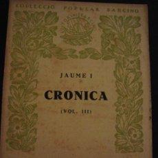 Libros antiguos: CRÓNICA. JAUME I. VOL. III. COL-LECIÓ POPULAR BARCINO, BARCELONA 1927. Lote 17897142