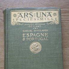 Libros antiguos: HISTOIRE GÉNÉRALE DE L'ART. ESPAGNE ET PORTUGAL. DIEULAFOY (MARCEL). Lote 17992705