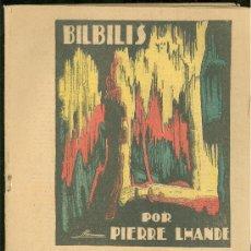 Libros antiguos: BILBILIS. POR PIERRE LHANDE. LECTURAS PARA TODOS. 1934.. Lote 20653839