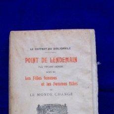 Libros antiguos: POINT DE LENDEMAIN - LES FILLES FEMMES ET LES FEMMES FILLES OU LE MONDE CHANGÉ. Lote 17929745