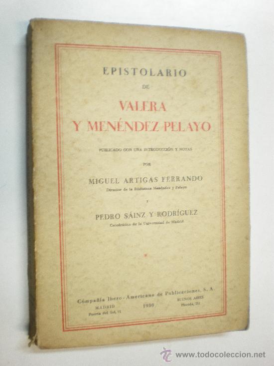 EPISTOLARIO DE VALERA Y MENEDEZ PELAYO MADRID 1930 COMPAÑIA IBERO AMERICANA DE PUBLICACIONES (Libros Antiguos, Raros y Curiosos - Literatura - Otros)