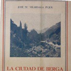 Libros antiguos: LA CIUDAD DE BERGA Y SUS ALREDEDORES JOSE Mª VILARDAGA PUJOL 1929 . Lote 18104549