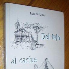 Libros antiguos: DEL TEJO AL CACTUS (APUNTES DE UN TIEMPO JOVEN) / LUIS DE LUNA. Lote 18214469
