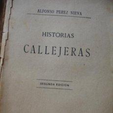 Libros antiguos: HISTORIAS CALLEJERAS.ALFONSO PEREZ NIEVA.1888.8ª.217 PG. Lote 23777880