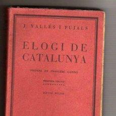 Libros antiguos: LIBRO -DE J,VALLES I PUJALS -ELOGI DE CATALUNYA 1928-TERCERA EDICION. Lote 18235082