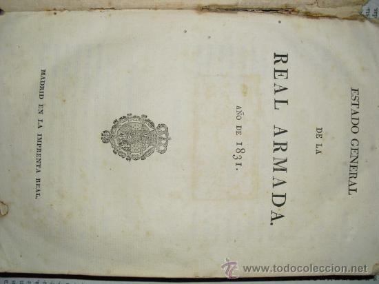 ESTADO GENERAL DE LA REAL ARMADA PARA EL AÑO DE 1831 IMPRENTA REAL NO EN BNAL (Libros Antiguos, Raros y Curiosos - Historia - Otros)