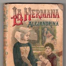 Libros antiguos: BIBLIOTECA CALLEJA OBRAS DE AUTORES CELEBRES Nº 43. LA HERMANA ALEJANDRINA POR CHAMPOL. Lote 24160851