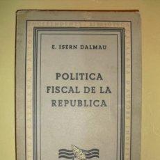 Alte Bücher - 1933 POLITICA FISCAL DE LA REPUBLICA ISERN DALMAU - 27396099