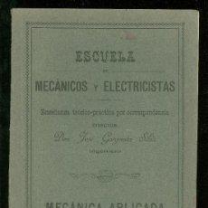 Libros antiguos: MECANICA APLICADA. ESCUELA DE MECANICOS Y ELECTRICISTAS. JOSE GARGANTA SIBIS. ESTATICA.. Lote 18406446