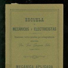 Libros antiguos: MECANICA APLICADA. ESCUELA DE MECANICOS Y ELECTRICISTAS. JOSE GARGANTA SIBIS. ESTATICA.. Lote 18406525