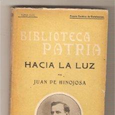 Libros antiguos: HACIA LA LUZ .- JUAN DE HINOJOSA. Lote 57876837