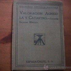 Libros antiguos: VALORACION AGRICOLA Y CATASTRO, ZACARIAS SALAZAR MOULIAA, ESPASA CALPE, 1934. Lote 18451214
