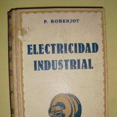 Libros antiguos: ELECTRICIDAD INDUSTRIAL INSTALACIONES INTERIORES. Lote 27215278