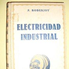 Libros antiguos: 1932 ELECTRICIDAD INDUSTRIAL MAQUINAS TOMO III. Lote 21913401