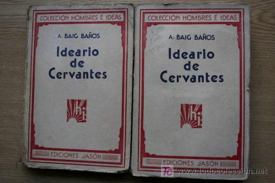IDEARIO DE CERVANTES. BAIG BAÑOS (AURELIO) (Libros antiguos (hasta 1936), raros y curiosos - Literatura - Narrativa - Otros)