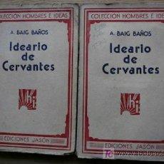 Libros antiguos: IDEARIO DE CERVANTES. BAIG BAÑOS (AURELIO). Lote 18568168