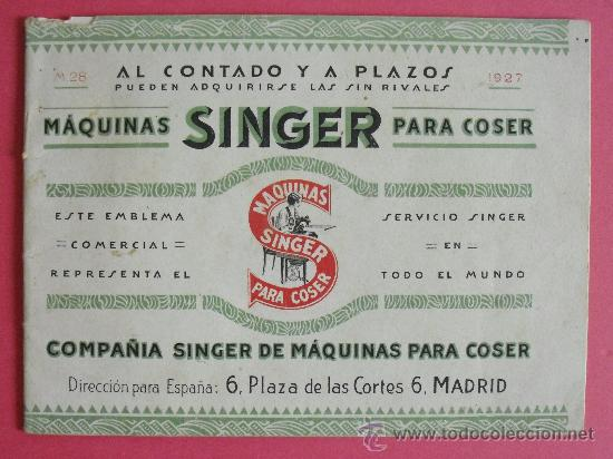 A-003 CATALOGO ILUSTRADO DE LAS MAQUINAS SINGER PARA COSER. MADRID - 1927. (Libros Antiguos, Raros y Curiosos - Ciencias, Manuales y Oficios - Otros)