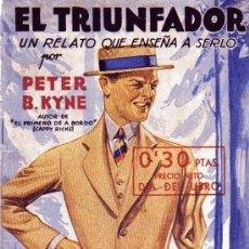 Libros antiguos: EL TRIUNFADOR - UN RELATO QUE ENSEÑA A SERLO - PETER B. KYNE - ED. JUVENTUD 1934. Lote 25848007