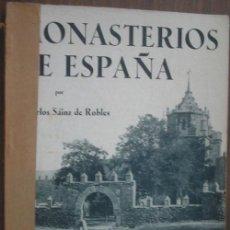 Libros antiguos: MONASTERIOS DE ESPAÑA. SÁINZ DE ROBLES, CARLOS. 1934. EDICIONES POPULARES IBERIA. Lote 18659621