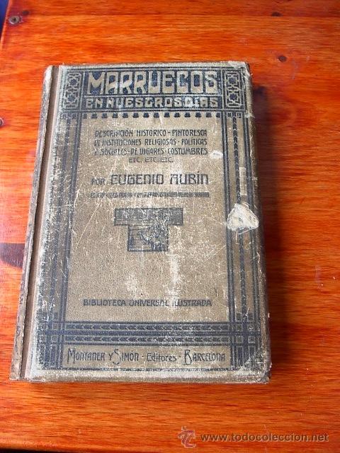 MARRUECOS EN NUESTROS DIAS, BIBLIOTECA UNIVERSAL ILUSTRADA, MONTANER, BARCELONA, 1908 (Libros Antiguos, Raros y Curiosos - Historia - Otros)