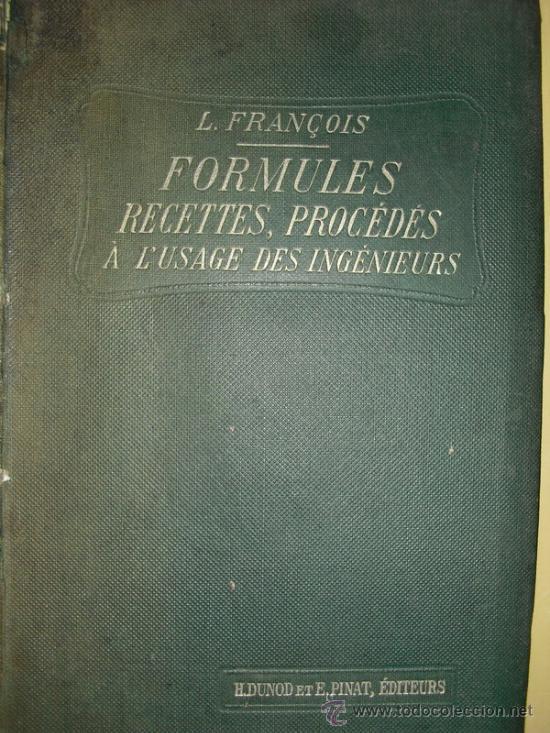 1914 FORMULES, RECETTES, PROCEDES A L´USAGE DES INGENIEURS L. FRANCOIS (Libros Antiguos, Raros y Curiosos - Ciencias, Manuales y Oficios - Otros)