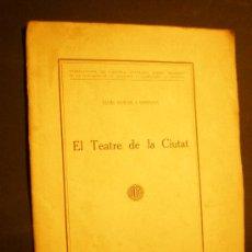 Libros antiguos: LLUIS DURAN I VENTOSA.EL TEATRE DE LA CIUTAT BARCELONA 1921. Lote 20601278