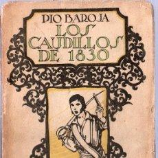 Libros antiguos: LOS CAUDILLOS DE 1830. PIO BAROJA. EDITOR R. CARO RAGGIO.. Lote 18732989