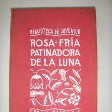 Libros antiguos: [ALBERTI RAFAEL] LEON MARÍA TERESA: ROSA-FRIA PATINADORA DE LA LUNA (CUENTOS).. Lote 26725918