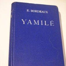 Libros antiguos: YAMILÉ (E.BORDEAUX) MONTANER Y SIMÓN, EDITORES (BARCELONA. 1922). Lote 18742486