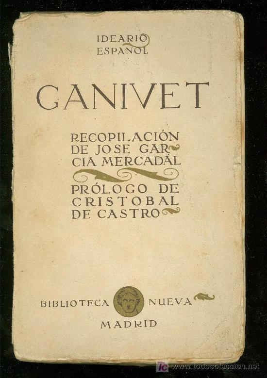 IDEARIO ESPAÑOL. GANIVET. RECOPILACION DE JOSE GARCIA MERCADAL. PROLOGO DE CRISTOBAL DE CASTRO. (Libros Antiguos, Raros y Curiosos - Literatura - Otros)