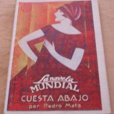 Libros antiguos: LA NOVELA MUNDIAL Nº 63 - CUESTA ABAJO - PEDRO MATA.. Lote 22010495